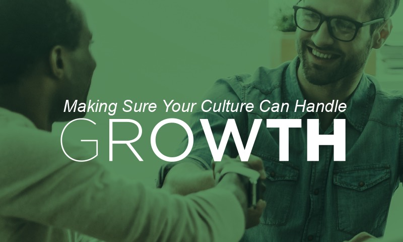 Blog Header - Making Sure Your Culture can Handle Growth eBook