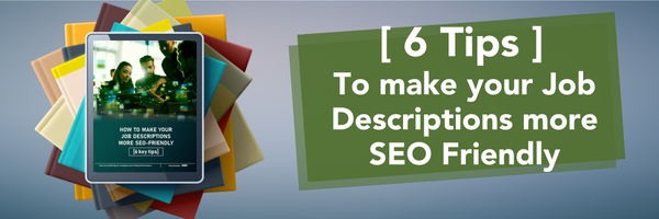 6 Tips to make your Job Descriptions more SEO-Friendly