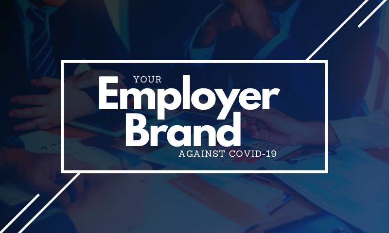 COVID-19: How to Manage your Employer Brand