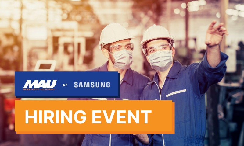 MAU at Samsung Newberry In-Person Hiring Event - Now Hiring