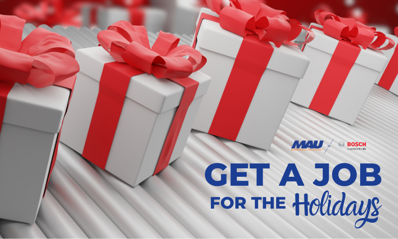 Get a Job for the Holidays with MAU at Robert BOSCH in Florence, KY