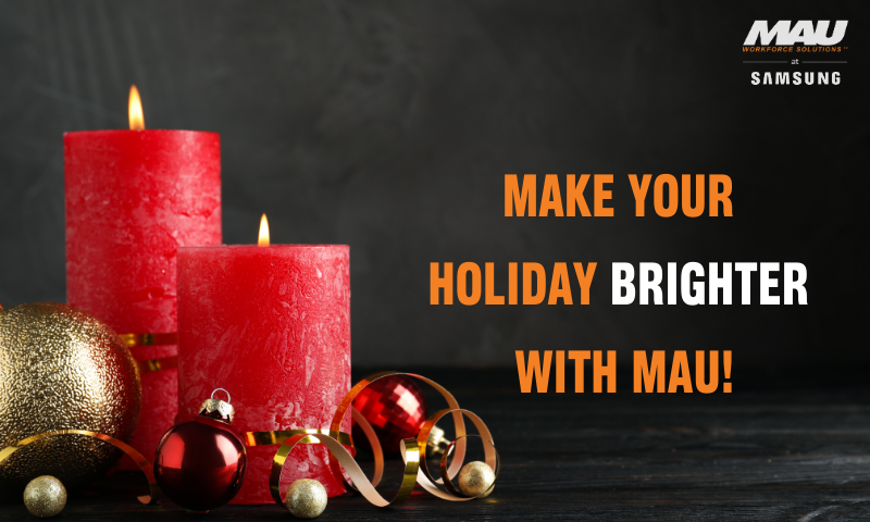 Join the MAU team at Samsung to Make Your Holiday Brighter!