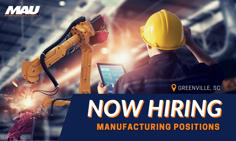 Now Hiring Manufacturing Positions in Greenville, SC