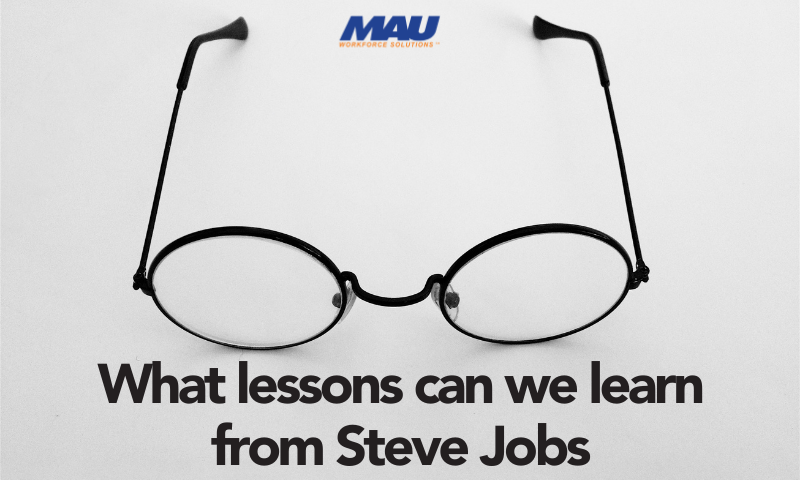 What Lessons Can We Learn from Steve Jobs