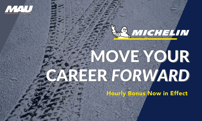 Move Your Career Forward with MAU at Michelin: Hourly Bonus Now in Effect