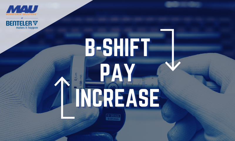 MAU at Benteler B-shift Pay Increase