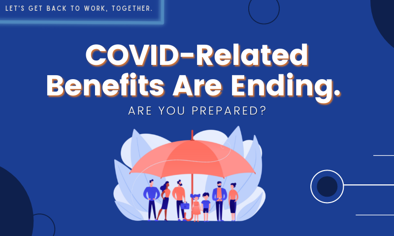 COVID-Related Benefits are Ending