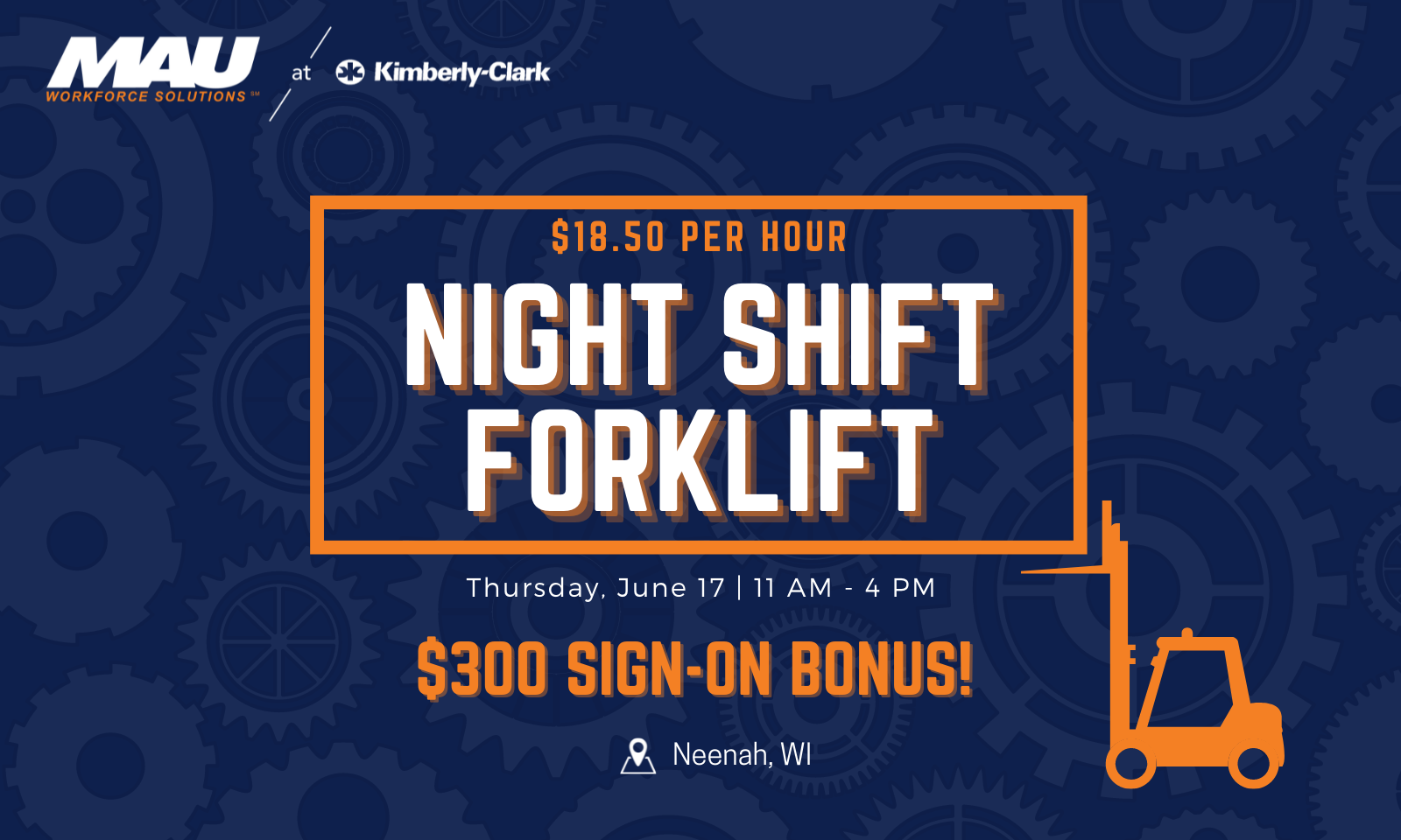 MAU at Kimberly-Clark Hiring Event for Night Shift Forklift!