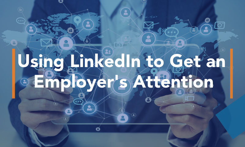Blog - Using LinkedIn to Get an Employer's Attention