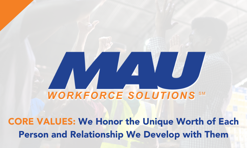 MAU Core Values: We Honor the Unique Worth of Each Person and Relationship We Develop with Them