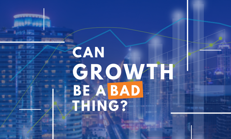 CTA_ Blog - Can Growth be a Bad Thing_