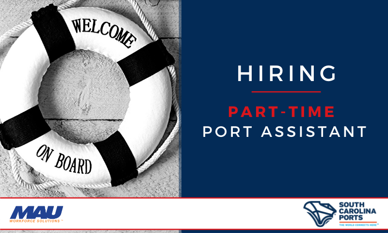 MAU at SC Ports Authority is hiring Part-Time Port Assistants