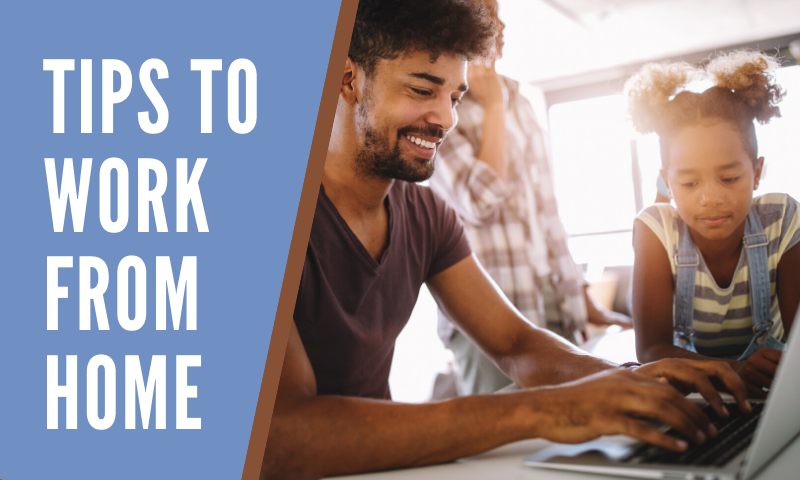Tips for Working from Home During COVID-19