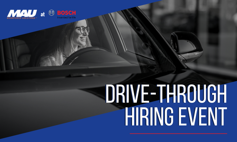 Join the MAU team at Robert Bosch Florence at Our Drive Through Hiring Event