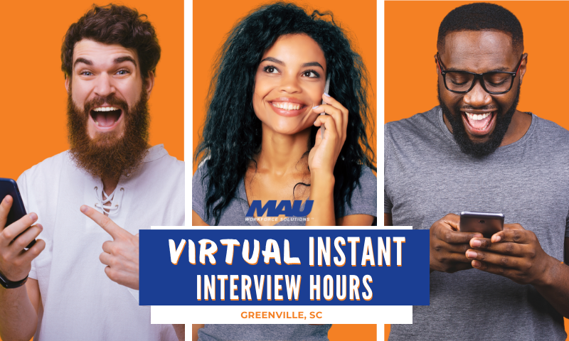 MAU Virtual Instant Interviews Greenville, SC