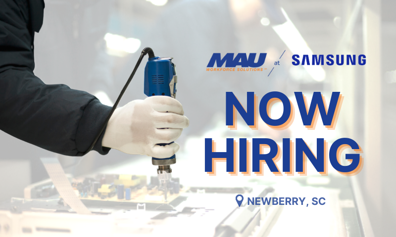 MAU at Samsung Now Hiring in Newberry, SC