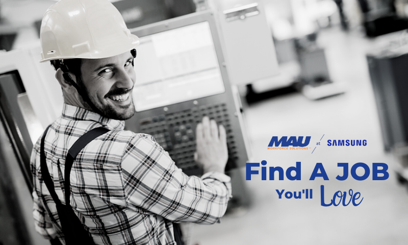 Find a Job You'll Love with MAU at Samsung