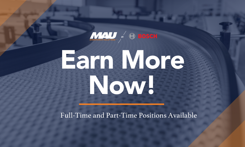 Earn More Now with MAU at Robert BOSCH in Florence, KY