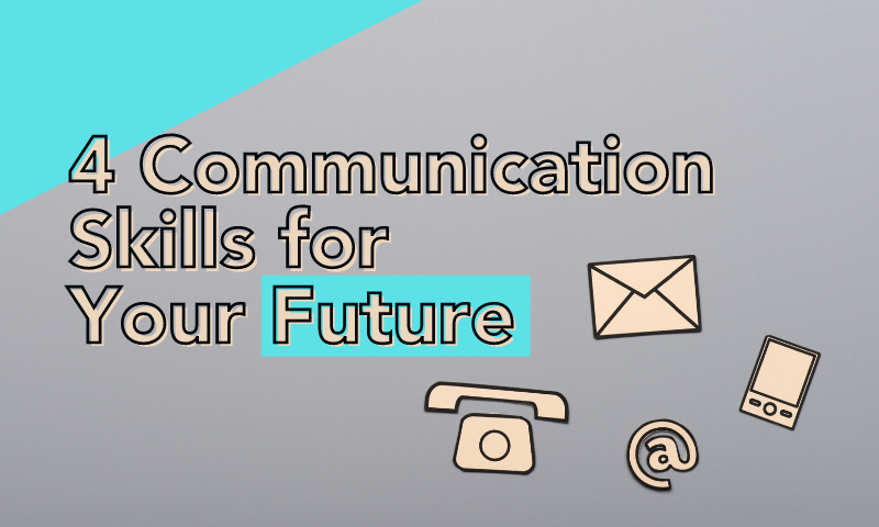 Communication Skills for Your Future