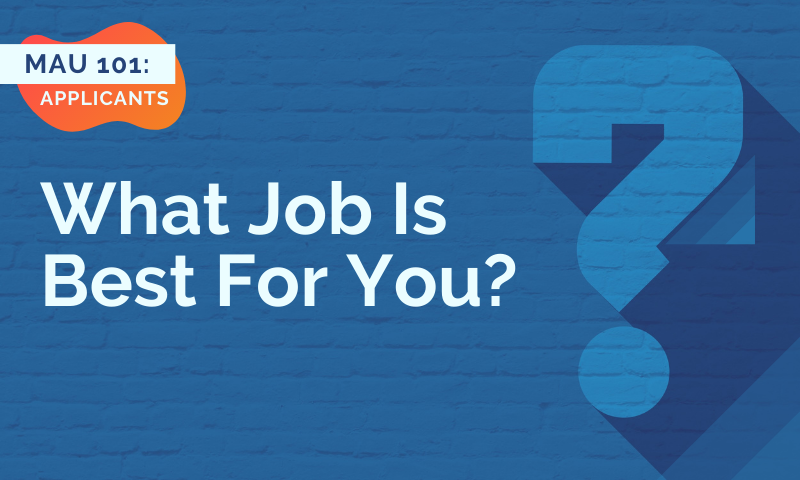 MAU 101: Different Types of Jobs [Which One Is Best For You]