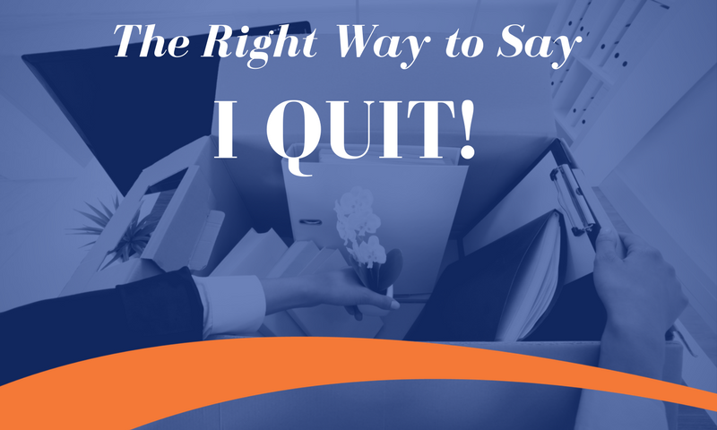 """The Right Way to Say, """"I Quit"""""""
