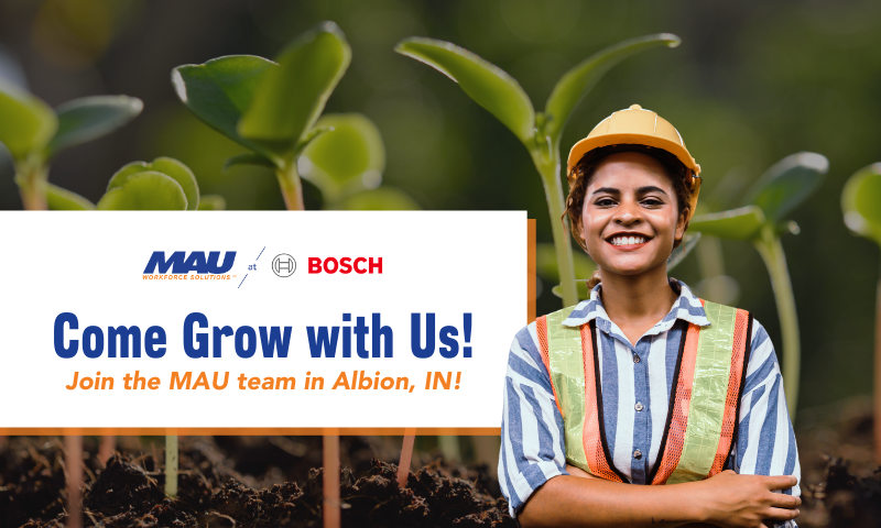 Join the MAU team at Robert BOSCH in Albion, IN!