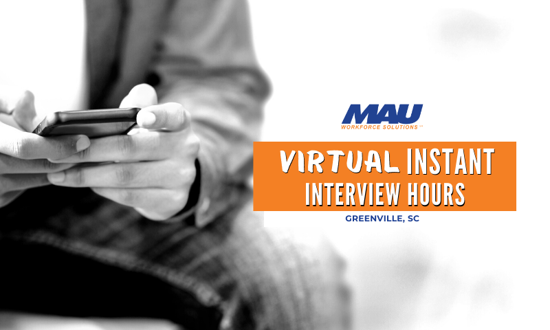 MAU Greenville Virtual Instant Interview Hours