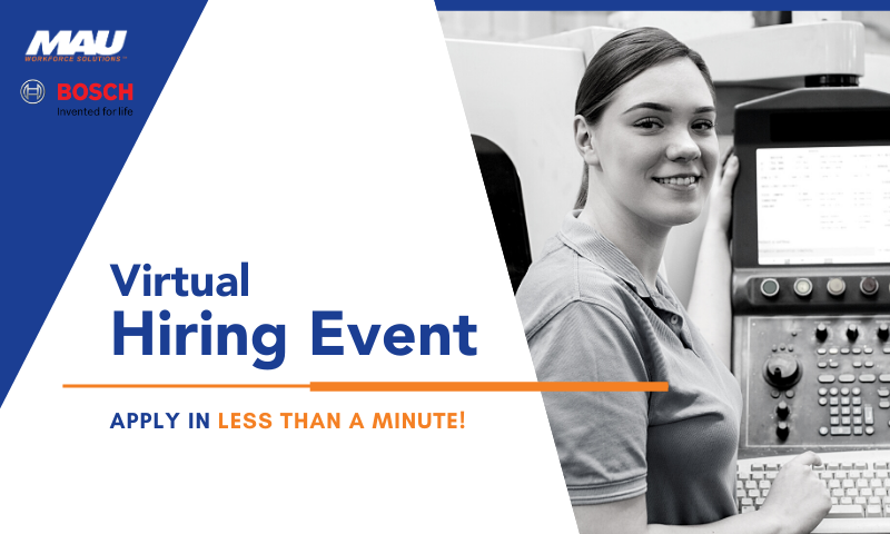 Join the MAU Team at Robert Bosch in Albion, IN at the Virtual Hiring Event!