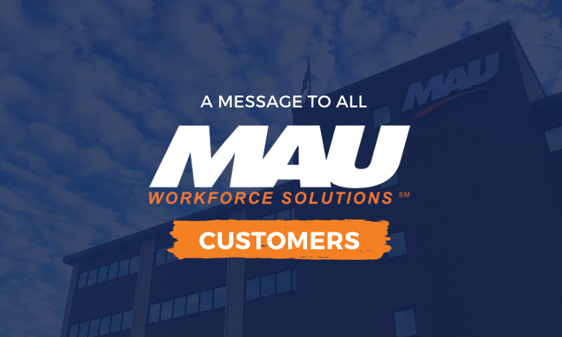 A Message to All MAU Customers Regarding COVID-19