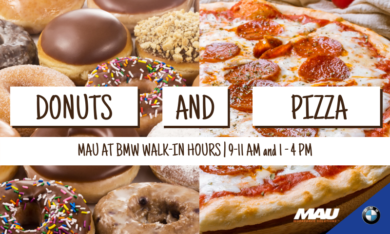 MAU at BMW Walk-in Interviews offering Donuts and Pizza