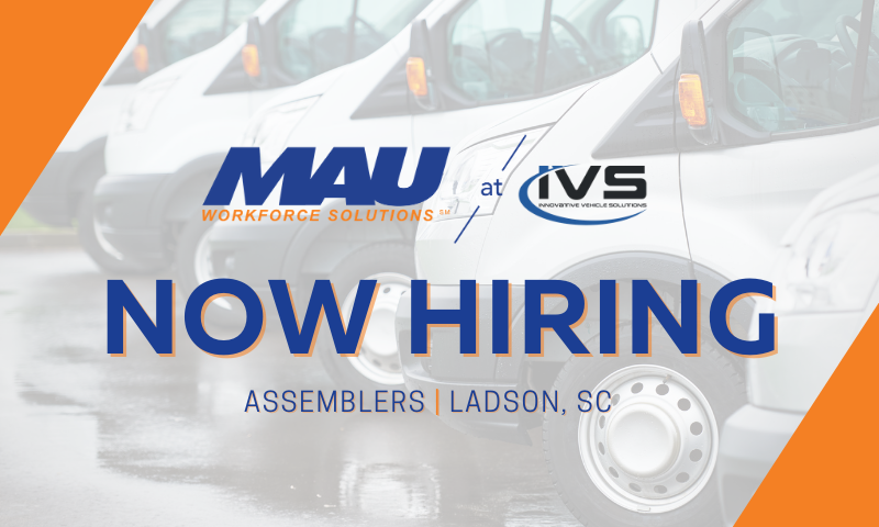 MAU at IVS is Now Hiring Assemblers