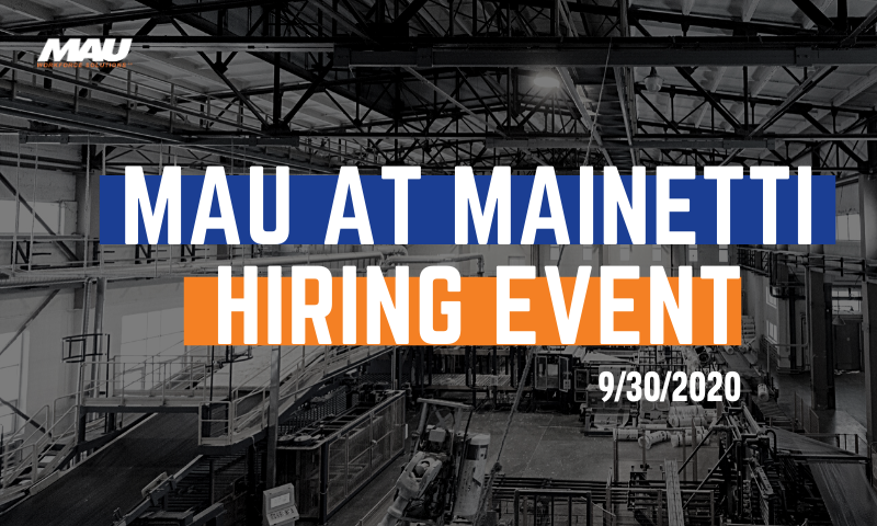 Attend the MAU at Mainetti Hiring Event