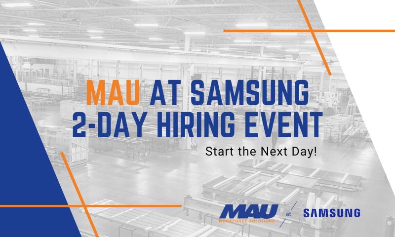MAU at Samsung Two Day Hiring Event