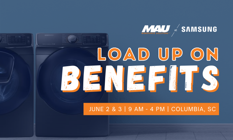 Load Up On Benefits with MAU at Samsung [Job Fair]