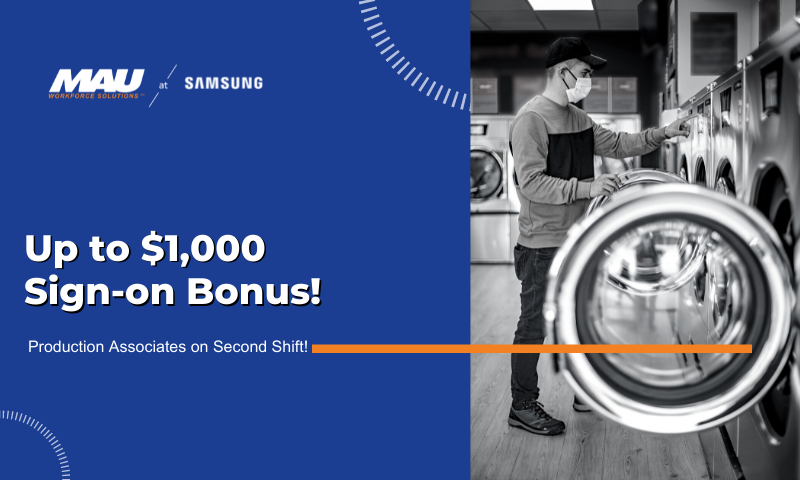 MAU at Samsung $1,000 Sign-on Bonus for Production Associates on Second Shift
