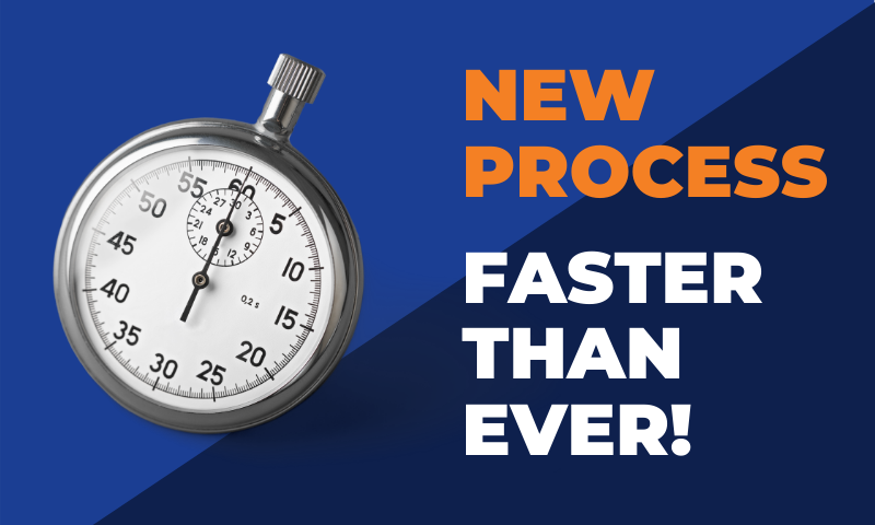 Our New Application Process Is Faster Than Ever