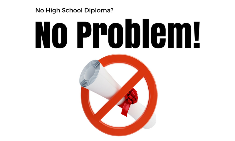 No High School Diploma- No Problem!.png