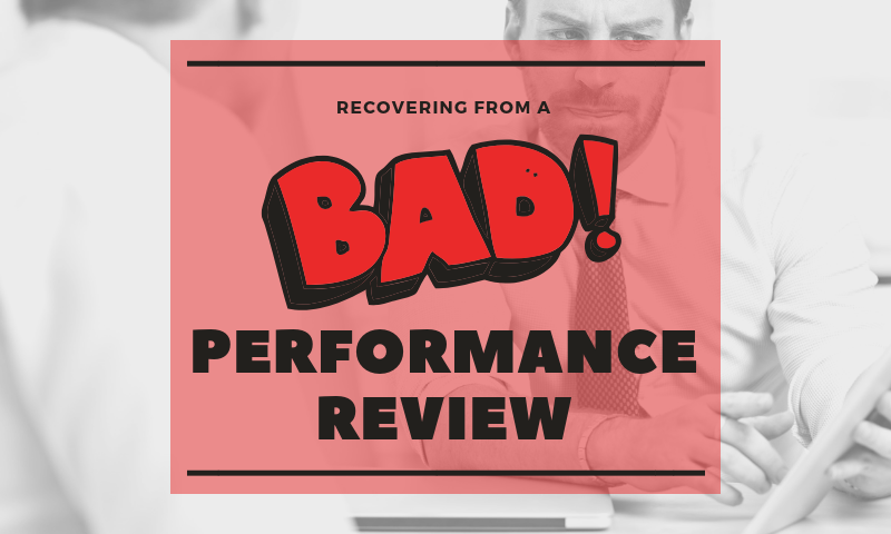 Recovering from a Bad Performance Review