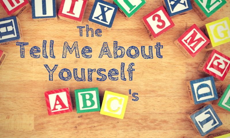 The Tell Me About Yourself Interview Question ABC's