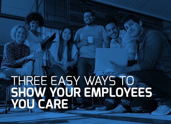 Three-Easy-Ways-to-Show-Your-Employees-You-Care-V1.jpg