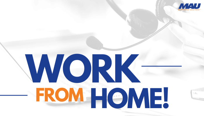 Work for Home with MAU Today!