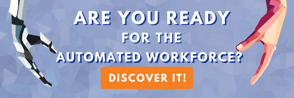 CTA - Are You Ready for The Automated Workforce?