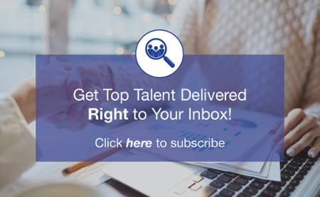 Get Top Talent Delivered Right to Your Inbox - Click here!